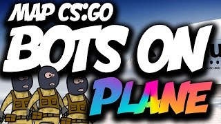 BOTS ON A PLANE?? (CS:GO WORKSHOP MAP)