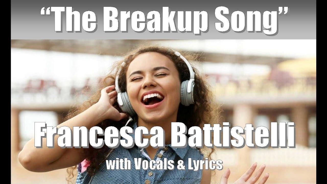 Francesca Battistelli The Breakup Song With Vocals Lyrics Youtube