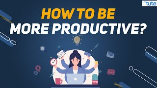 9 Tips to become more productive   Letstute  