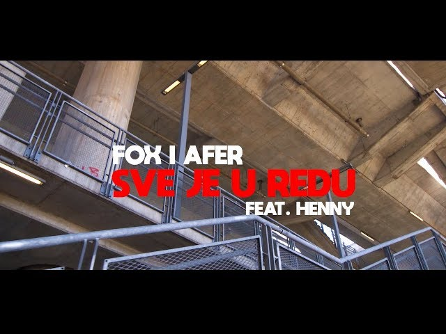 Fox i Afer - Sve Je U Redu Ft. Henny
