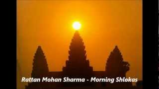 Rattan Mohan Sharma - Morning Shlokas (mantra with lyrics)