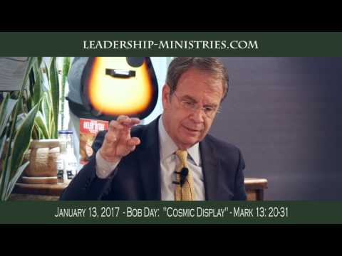 "20170113 - BOB DAY:  ""Cosmic Display"" - Mark 13: 20-31"