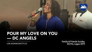 Dominion City Worship 2019   Pour My Love On You   Perina x DC Angels