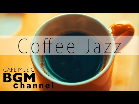 Coffee Jazz Music - Relaxing Bossa Nova Music - Cafe Music For Work, Study