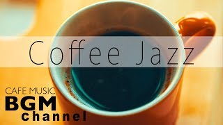 Coffee Jazz Music - Relaxing Bossa Nova Music - Cafe Music For Work, Study
