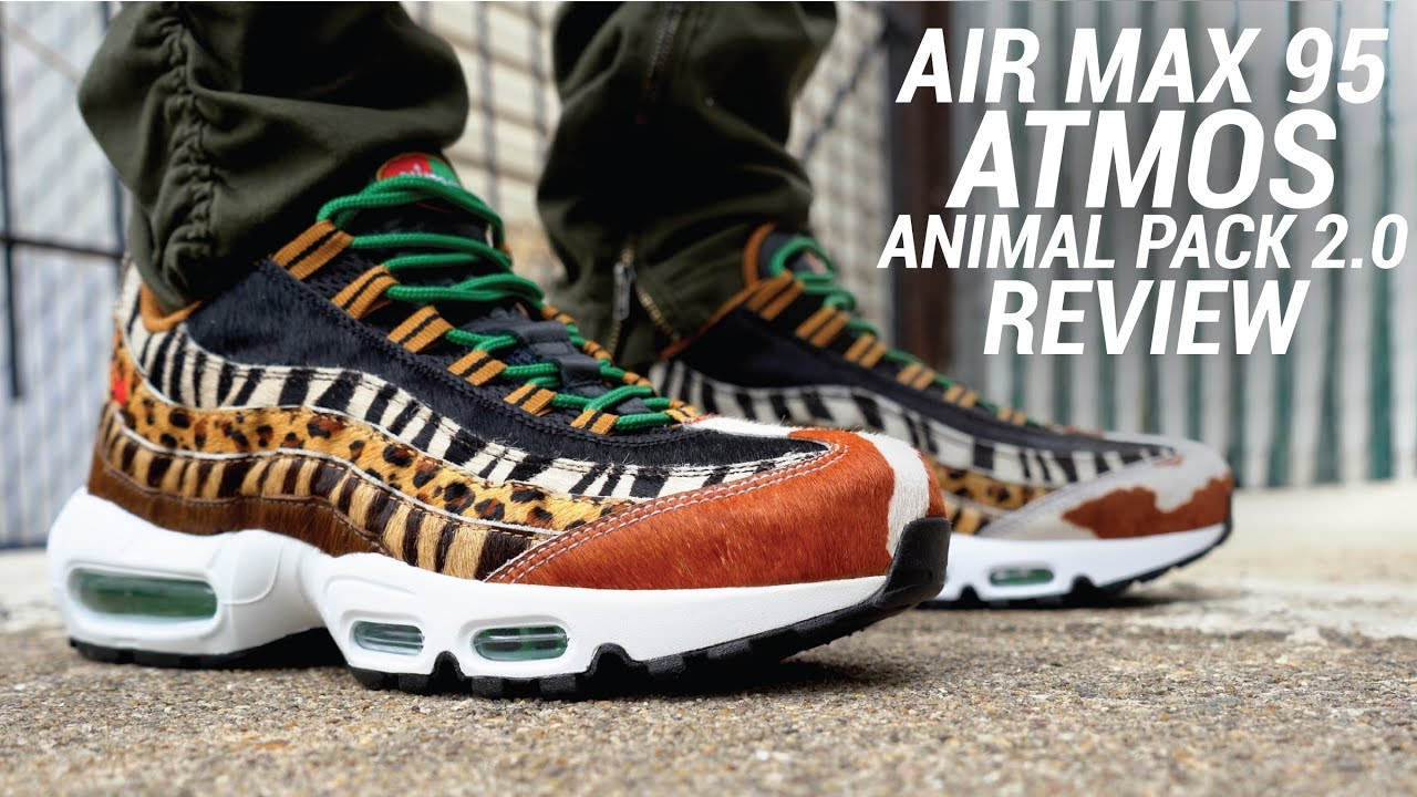 AIR MAX 95 ATMOS ANIMAL PACK 2.0 REVIEW