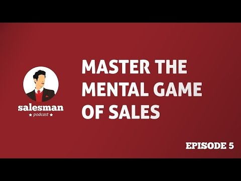 Salesman Podcast EP5 : Master The Mental Game Of Sales With Bill Cole