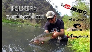 FISH PORN 2 / Nymphing Wild Trout México, Tienda Anglers Bass House