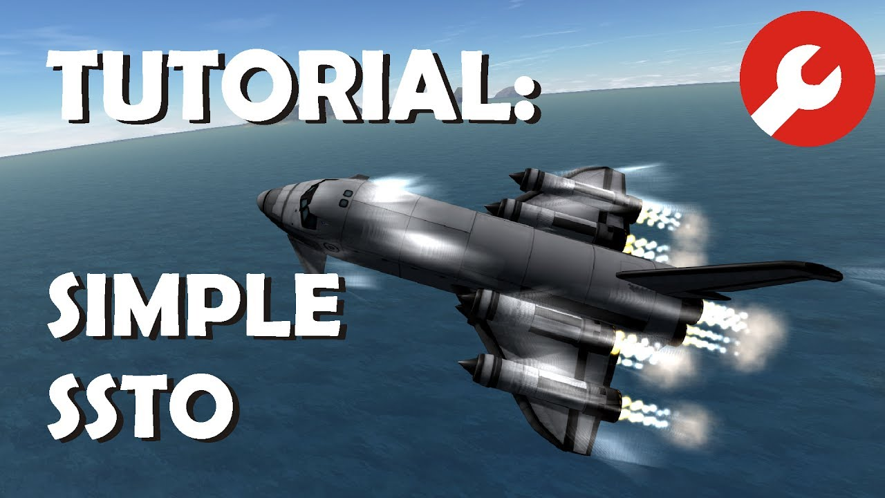 Tutorial: Simple and Easy SSTO - KSP 1 3