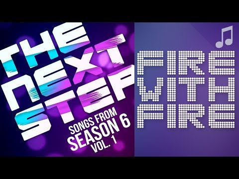 """♪ """"Fire with Fire"""" ♪ - Songs from The Next Step 6"""