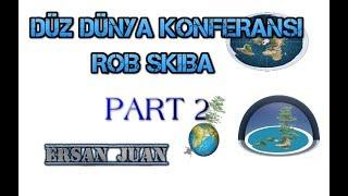 Düz Dünya Konferansı - Part 2
