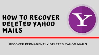 How to recover deleted yahoo mails permanently??: Yahoo Restore Request(2020): Restore yahoo Emails