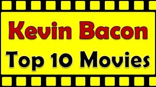 Kevin Bacon Top 10 Movies | Kevin Bacon Best Movies | Kevin Bacon Hit Movies