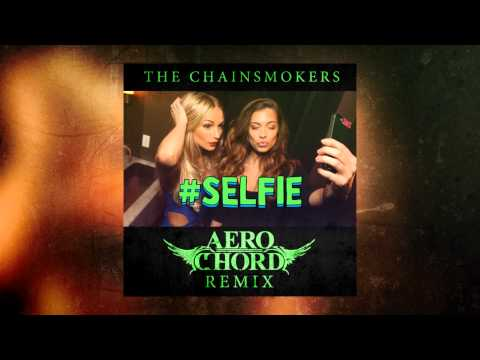 The Chainsmokers - #SELFIE (Aero Chord Remix) [FREE]