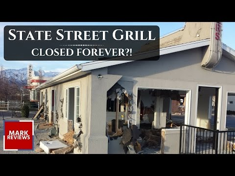 State Street Grill CLOSED FOREVER?! - Pleasant Grove, Utah