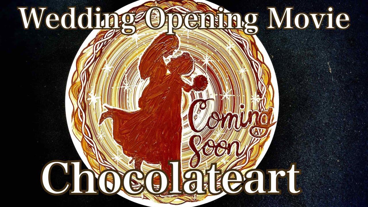 Wedding Opening Movie chocolateart 結婚式オープニングムービー Moe &Joichiro