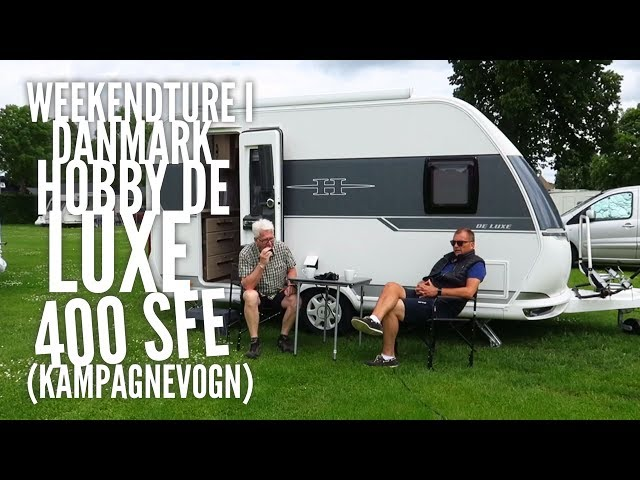 Weekendtur Til Hillerød - Del 2 - Hobby De Luxe 400 SFe Kampagnevogn