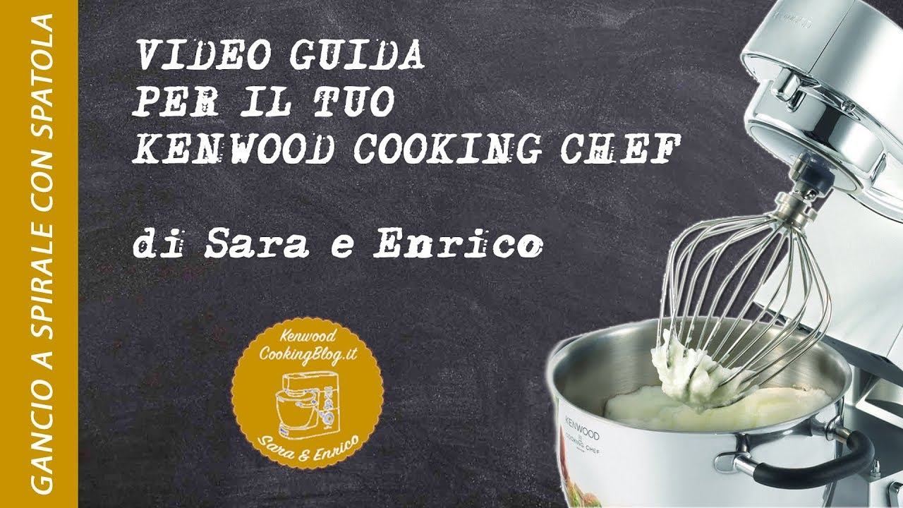 Guida Kenwood Gancio a spirale con spatola Cooking Chef - YouTube