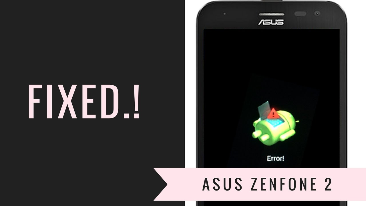 Fixed How To Fix Dead Android Logo In Zenfone 2 Youtube