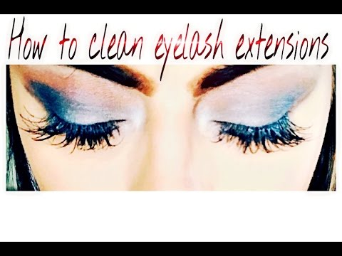 HOW TO CLEAN EYELASH EXTENSIONS AT HOME - YouTube