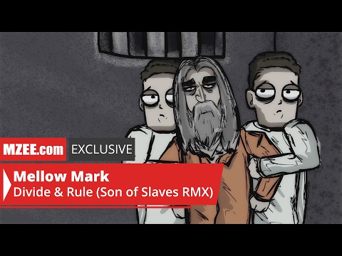 Mellow Mark – Divide & Rule (Son of Slaves RMX) (MZEE.com Exclusive Video)