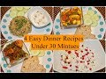 4 Easy Indian Dinner Recipes Under 30 Minutes   4  Quick Dinner Ideas   Simple Living Wise Thinking