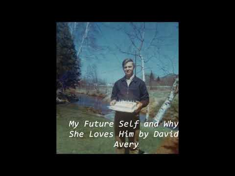My Future Self and Why She Loves Him, David Avery