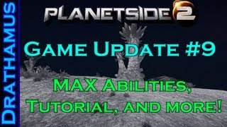 PlanetSide 2 - Game Update #9:MAX Abilities, Lattice Map System, and Tutorial!   (05-22-13 Patch)