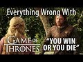 """Everything Wrong With Game of Thrones """"You Win or You Die"""""""