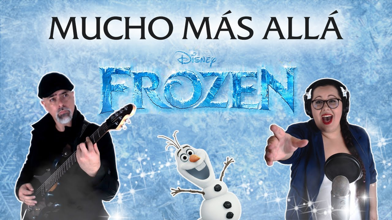 MUCHO MAS ALLÁ - Frozen    Cover VA  y Pedro Medina