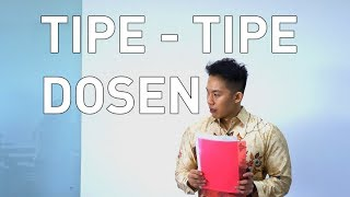 Video Tipe tipe Dosen (Types of Lecturer) download MP3, 3GP, MP4, WEBM, AVI, FLV Juni 2018