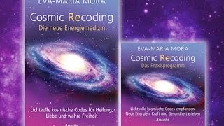 "Eva-Maria Mora über die Heilmethode ""Cosmic Recoding"""