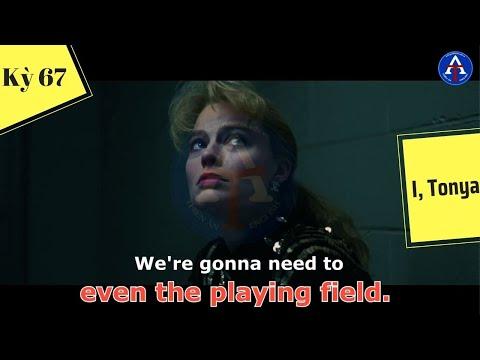 [HỌC IDIOM QUA PHIM] - Even The Playing Field (Phim I, Tonya)