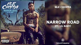 NLE Choppa - Naŗrow Road ft. Lil Baby (432Hz)