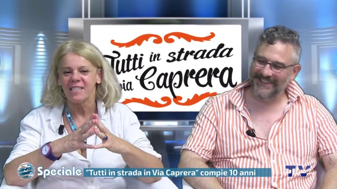"""Speciale - """"Tutti in strada in via Caprera"""" compie 10 anni"""
