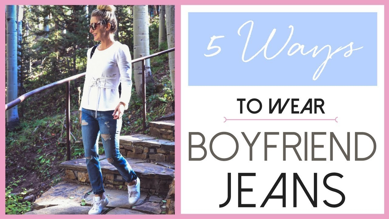 5f6d174022 Boyfriend Jeans Styled 5 Ways