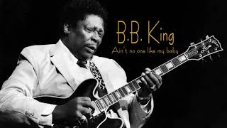 Watch Bb King Aint Nobody Like My Baby video