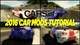 Project Cars - Custom Car Mods Tutorial (2017)