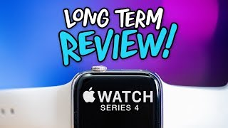 Apple Watch Series 4 Long Term Review: An INCREDIBLE Upgrade!