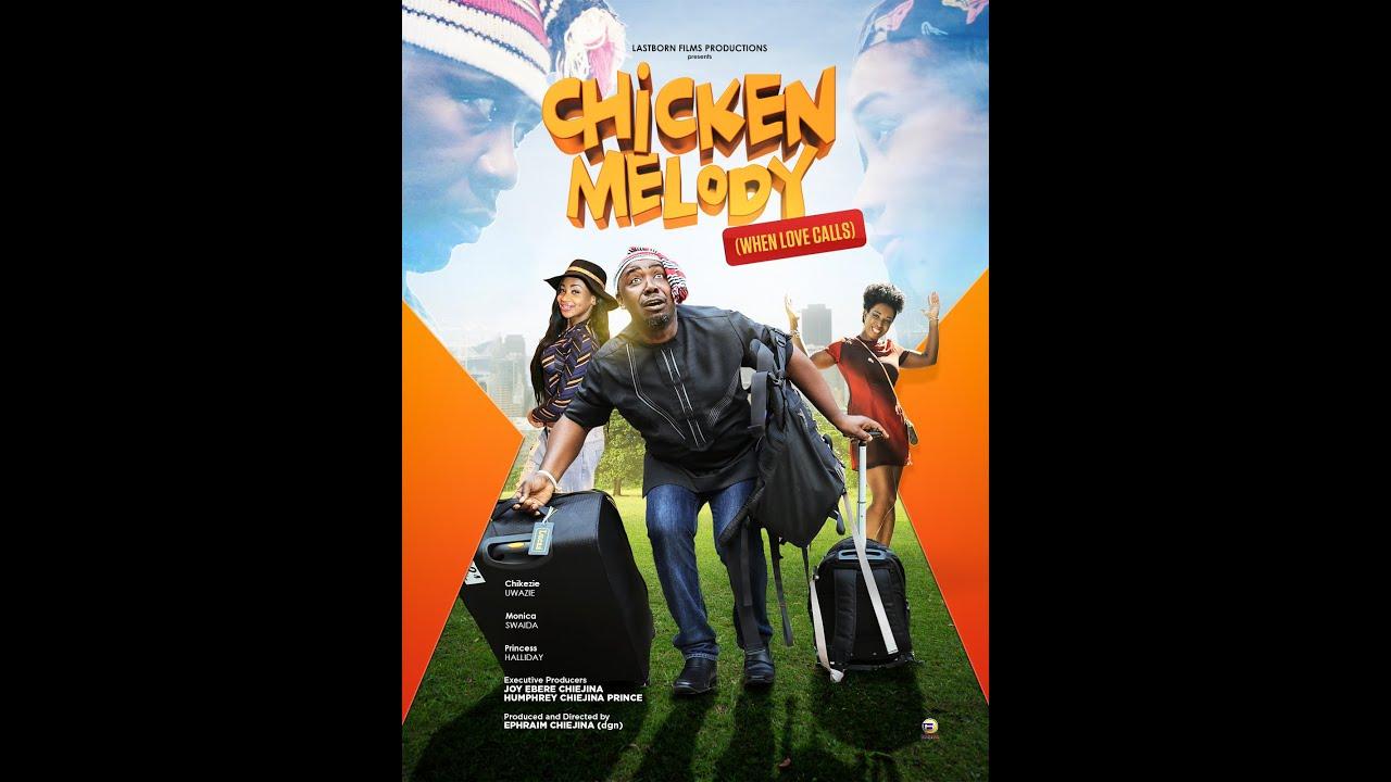 CHICKEN MELODY- (2020 LATEST NIGERIAN NOLLYWOOD MOVIE ) FULL HD
