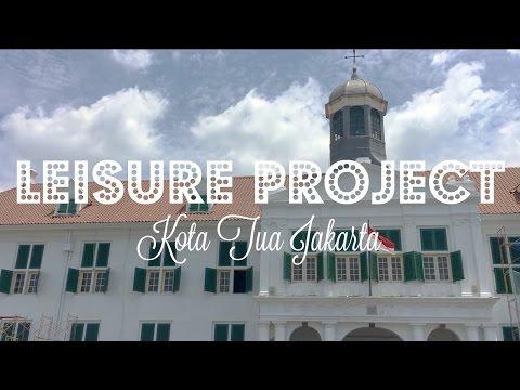 Leisure Project: Kota Tua Jakarta || KAIZEN