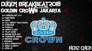Gambar cover DUGEM BREAKBEAT GOLDEN CROWN JAKARTA 2018 - HeNz CheN