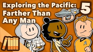 Exploring the Pacific - Farther Than Any Man - Extra History - #5
