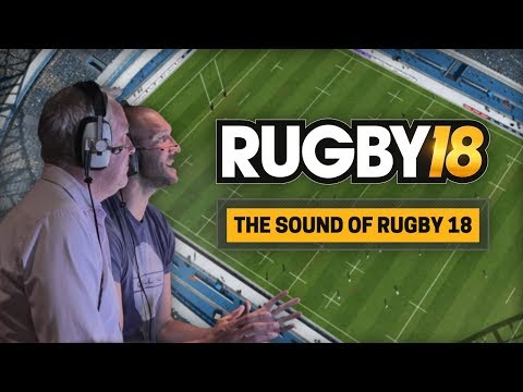 RUGBY 18 - Making the Sound
