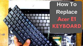 Acer Aspire E1 570g   Disassembly and Keyboard Replacement