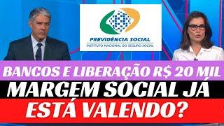 MARGEM SOCIAL LIBERA ATÉ R$ 20 mil para aposentados e pensionistas INSS - lista dos bancos - PL 4732