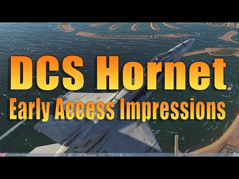 DCS HORNET - EARLY ACCESS FIRST IMPRESSIONS