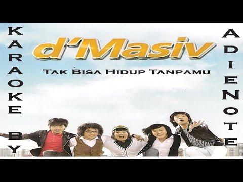 d'Masiv - Tak Bisa Hidup Tanpamu (Karaoke)
