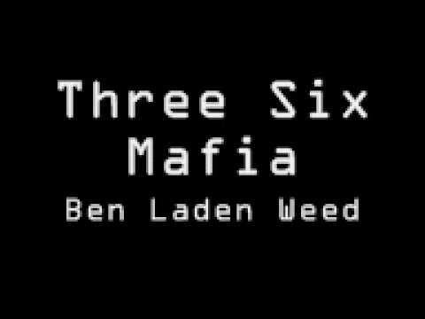 Three Six Mafia - Ben Laden Weed