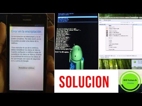 Solucionar Error de encriptacion en Android & Flasheo de HUAWEI G526